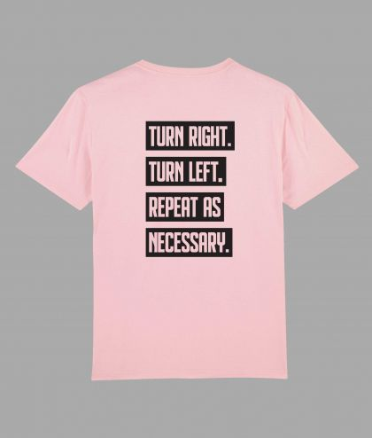 Turn Right, Turn left Slogan Tee